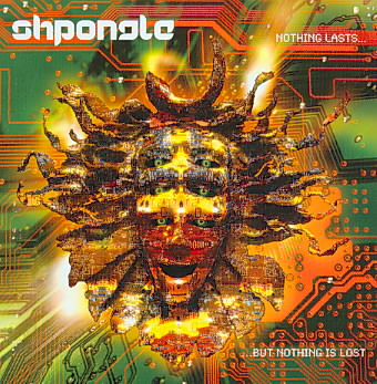NOTHING LASTS BUT NOTHING IS LOST BY SHPONGLE (CD)